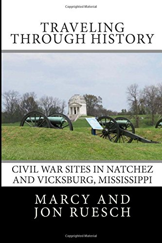 Traveling Through History: Civil War Sites in Natchez and Vicksburg, Mississippi