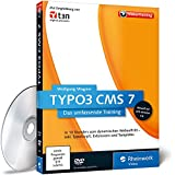 Software - TYPO3 CMS 7 - Das Training f�r Webentwickler, Webdesigner und Redakteure Inklusive Intensivkurs TypoScript und Templates - aktuell zu Version 7.6 LTS