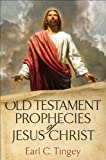 img - for Old Testament Prophecies of Jesus Christ book / textbook / text book