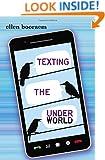 Texting the Underworld