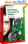 Das Photoshop Elements 10 Handbuch -...