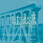 Der Stuttgarter Gleisbogen: Urbane La...