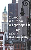 Lunch at the Algonquin