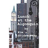 Lunch at the Algonquin ~ Kim Goldsworthy