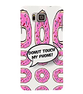 EPICCASE Donut Touch my phone Mobile Back Case Cover For Samsung Galaxy Alpha (Designer Case)