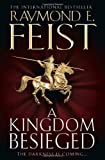 A Kingdom Besieged. by Raymond E. Feist (Midkemian Trilogy 1)