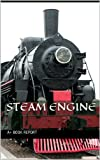 Steam Engine: Pictures and descriptions of trains!