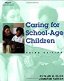 Caring for School Age Children (0766824411) by Click, Phyllis M.
