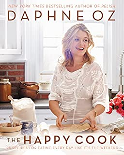 Book Cover: The Happy Cook: 125 Recipes for Celebrating Every Day Like It's the Weekend