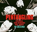 Pentangling: Collection by Pentangle (2008-02-26)