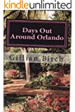 Days Out Around Orlando (Days Out in Florida Book 2)