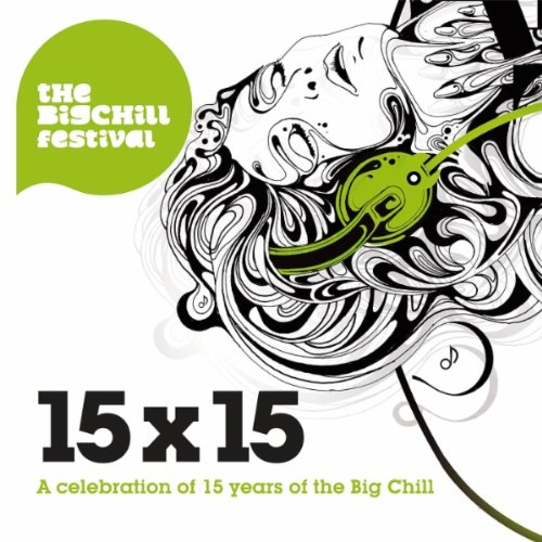 15 x 15 - Celebrating 15 Years Of The Big Chill Label