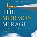 The Mormon Mirage: A Former Member Looks at the Mormon Church Today (       UNABRIDGED) by Latayne C. Scott Narrated by Tamara Marston