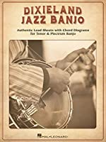 Dixieland Jazz Banjo: Authentic Lead Sheets With Chord Diagrams for Tenor & Plectrum Banjo
