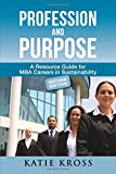 Profession and Purpose: A Resource Guide for MBA Careers in Sustainability