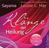 Klänge der Heilung: Musik zu den Affirmationen von Louise L - Hay - Sayama
