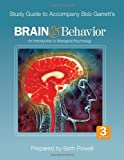 Study Guide to Accompany Bob Garrett's Brain & Behavior: An Introduction to Biological Psychology, Third Edition