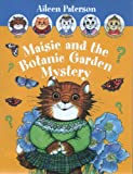 Aileen Paterson Maisie and the Botanic Garden Mystery
