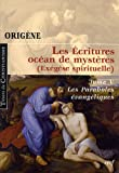 echange, troc Origène, Agnès Egron - Les Ecritures océan de mystères (Exégèse spirituelle) : Tome 5, Les Paraboles évangéliques
