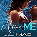 Restore Me: Wrecked Series # 2 Audiobook by J. L. Mac Narrated by Christian Fox, Veronica Meunch