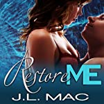 Restore Me: Wrecked Series # 2 (       UNABRIDGED) by J. L. Mac Narrated by Christian Fox, Veronica Meunch