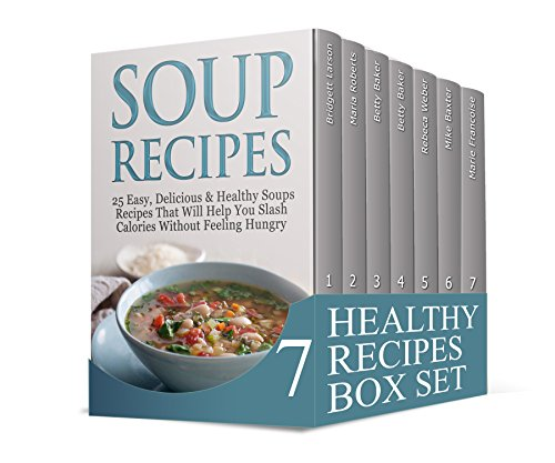 Healthy Recipes Box Set: The Best 100 Healthy Recipes! Eat Healthy and Lose Weight (Crockpot Recipes, soup recipes, Paleo Slow Cooker Recipes) by Bridgett Larson, Maria Roberts, Betty Baker, Rebeca Weber, Mike Baxter, Marie Francoise
