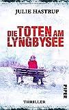 'Die Toten am Lyngbysee: Thriller (...' von 'Julie Hastrup'
