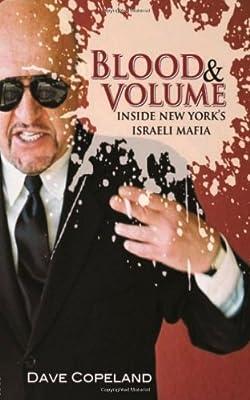 Blood and Volume: Inside New York's Israeli Mafia