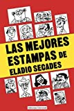 img - for Las Mejores Estampas de Eladio Secados (Coleccion Antologias) book / textbook / text book