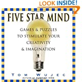 Five Star Mind: Games & Puzzles to Stimulate Your Creativity & Imagination