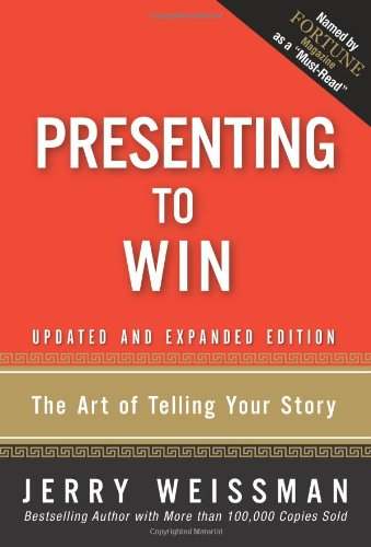 Presenting to Win: The Art of Telling Your Story, Updated...