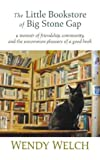 The Little Bookstore of Big Stone Gap: A Memoir of Friendship, Community, and the Uncommon Pleasure of a Good Book