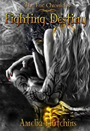 Fighting Destiny (The Fae Chronicles Book 1)