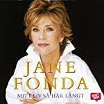 Mitt liv så här långt [My Life So Far] | Jane Fonda,Carla Wiberg (translator)