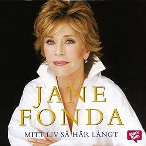 Mitt liv så här långt [My Life So Far] | [Jane Fonda, Carla Wiberg (translator)]