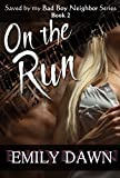 On the Run – Saved by my Bad Boy Neighbor Series Book 2: Alpha Male Romance Stories about Curvy BBW Heroines and Suspense