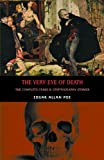The Very Eye of Death: The Complete Crime & Cryptography Stories (Creation Oneiros Scorpionic)