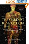 The Stardust Revolution: The New Stor...