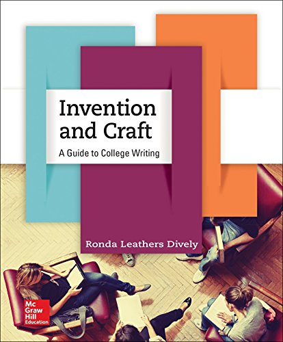 Invention and Craft: A Guide to College Writing, by Ronda Leathers Dively