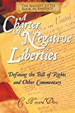 img - for A Charter of Negative Liberties: Defining the Bill of Rights and Other Commentary book / textbook / text book