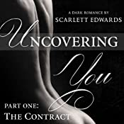 The Contract: Uncovering You, Book 1 | [Scarlett Edwards]