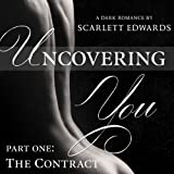 The Contract: Uncovering You, Book 1 ~ Scarlett Edwards