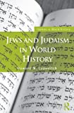 Acquista Jews and Judaism in World History (Themes in World History) [Edizione Kindle]