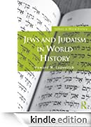 Jews and Judaism in World History (Themes in World History) [Edizione Kindle]