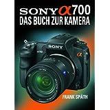 """Sony Alpha 700: Das Buch zur Kameravon """"Frank Sp�th"""""""