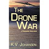 The Drone War: A Cassandra Virus Novelby K. V. Johansen