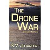 The Drone War: A Cassandra Virus Novelby K. V. Johansen