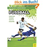 Fußball: Kondition - Technik - Taktik & Coaching