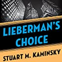 Lieberman's Choice Audiobook by Stuart M. Kaminsky Narrated by Richard Ferrone