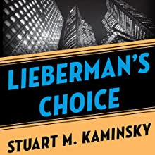 Lieberman's Choice (       UNABRIDGED) by Stuart M. Kaminsky Narrated by Richard Ferrone